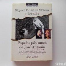 Libros de segunda mano: LIBRERIA GHOTICA. MIGUEL PRIMO DE RIBERA. PAPELES PÓSTUMOS DE JOSE ANTONIO. 1996. ILUSTRADO.. Lote 278270703