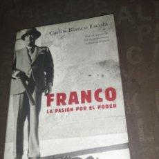 Libros de segunda mano: FRANCO. LA PASION POR EL PODER. CARLOS BLANCO ESCOLA.. Lote 278301868