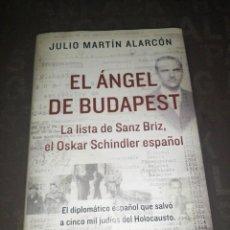 Libros de segunda mano: JULIO MARTÍN ALARCÓN - EL ÁNGEL DE BUDAPEST. LA LISTA DE SANZ BRIZ, EL OSKAR SCHINDLER ESPAÑOL. Lote 278301923