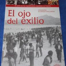 Libros de segunda mano: EL OJO DEL EXILIO - ENRIQUE TAPIA JIMÉNEZ - EDITORIAL MILENIO (2004). Lote 278849098