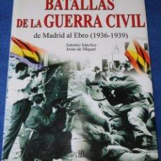 Libros de segunda mano: BATALLAS DE LA GUERRA CIVIL - ANTONIO SÁNCHEZ - JESÚS DE MIGUEL - LIBSA. Lote 278849238
