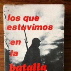 Libros de segunda mano: LOS QUE ESTUVIMOS EN LA BATALLA DEL EBRO. FERNANDO ESTRADA VIDAL. EDITORIAL JANZER. GUERRA CIVIL.. Lote 283110398