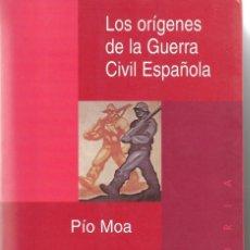 Libros de segunda mano: LOS ORÍGENES DE LA GUERRA CIVIL ESPAÑOLA. DE PÍO MOA. Lote 285661768