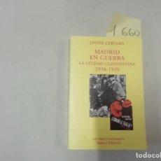 Livros em segunda mão: MADRID EN GUERRA : LA CIUDAD CLANDESTINA 1936-1939 - JAVIER CERVERA - 1998 ALIANZA EDITORIAL. Lote 286427168