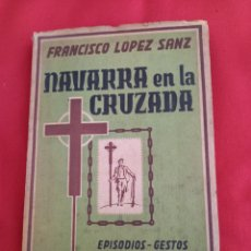 Libros de segunda mano: NAVARRA EN LA CRUZADA, ( GUERRA CIVIL ). Lote 287870083