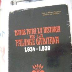 Livros em segunda mão: DATOS PARA HISTORIA DE LA FALANGE GADITANA 1934-1939. JOSÉ DE MORA FIGUEROA MARQUÉS DE TAMARÓN. Lote 287883358