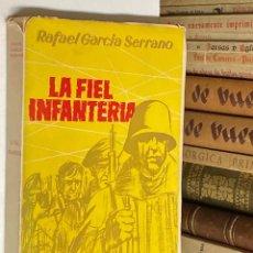 Libros de segunda mano: AÑO 1958 - LA FIEL INFANTERÍA POR RAFAEL GARCÍA SERRANO - NOVELA GUERRA CIVIL. Lote 287905733