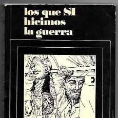 Libros de segunda mano: EDUARDO PONS PRADES . LOS QUE SÍ HICIMOS LA GUERRA. Lote 287973413