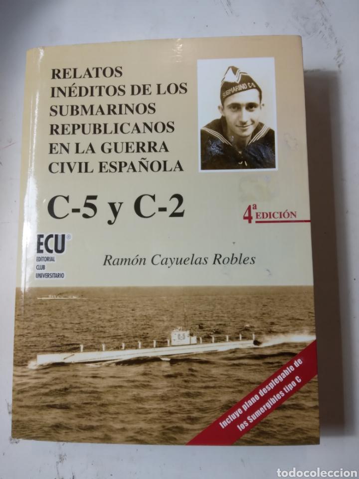 RAMON CAYUELAS ROBLES, RELATOS INEDITOD DE LOS SUBMARINOS EN LA GUERRA ESPAÑOLA (Libros de Segunda Mano - Historia - Guerra Civil Española)