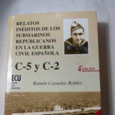 Libros de segunda mano: RAMON CAYUELAS ROBLES, RELATOS INEDITOD DE LOS SUBMARINOS EN LA GUERRA ESPAÑOLA. Lote 287975098