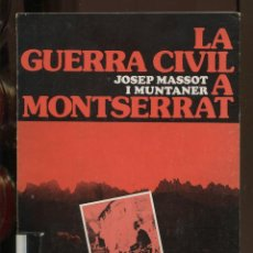 Libros de segunda mano: JOSEP MASSOT. LA GUERRA CIVIL A MONTSERRAT. ED. ABADIA 1984.. Lote 287990083