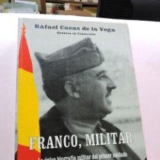 Libros de segunda mano: FRANCO, MILITAR. CASAS DE LA VEGA, RAFAEL. GENERAL DE CABALLERÍA. 2ª ED. EDITORIAL FÉNIX 1995. Lote 288154713
