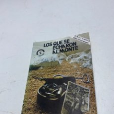 Libros de segunda mano: LOS QUE SE ECHARON AL MONTE. Lote 288503408