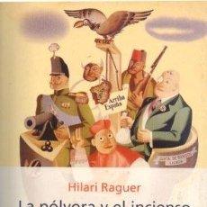 Libros de segunda mano: LA POLVORA Y EL INCIENSO LA IGLESIA Y LA GUARDIA CIVIL ESPAÑOLA 1936 -1939 - RAGUER, HILARI. Lote 288717418