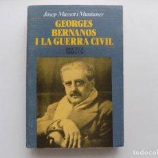 Libros de segunda mano: LIBRERIA GHOTICA. JOSEP MASSOT I MUNTANER. GEORGES BERNANOS I LA GUERRA CIVIL. 1989.. Lote 288745253