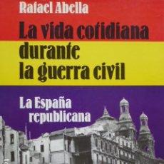Libros de segunda mano: LA VIDA COTIDIANA DURANTE LA GUERRA CIVIL: LA ESPAÑA REPUBLICANA.. Lote 288986283