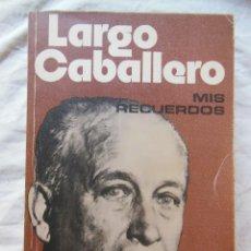 Libros de segunda mano: MIS RECUERDOS. CARTAS A UN AMIGO. 1976 FRANCISCO LARGO CABALLERO. Lote 289476578