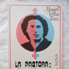 Libros de segunda mano: LA PASTORA: EL MAQUI HERMAFRODITA. 1978. MANUEL VILLAR RASO. Lote 289476873