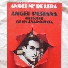 Libros de segunda mano: ANGEL PESTAÑA, RETRATO DE UN ANARQUISTA. 1978 ANGEL MARIA DE LERA. Lote 289477078