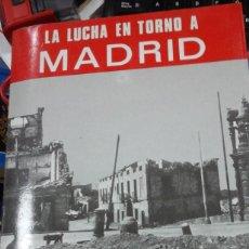 Libros de segunda mano: LA LUCHA EN TORNO A MADRID (MADRID, 1984) MONOGRAFÍAS DE LA GUERRA DE ESPAÑA Nº 2. Lote 289493478