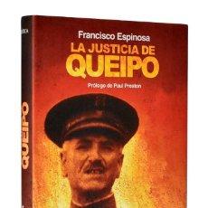 Libros de segunda mano: LA JUSTICIA DE QUEIPO - FRANCISCO ESPINOSA. Lote 289530418