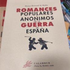 Libros de segunda mano: ROMANCES POPULARES Y ANÓNIMOS DE LA GUERRA DE ESPAÑA - MARYSE BERTRAND DE MUÑOZ. Lote 289700408