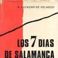 Libros de segunda mano: LOS 7 DIAS DE SALAMANCA - ALCAZAR DE VELASCO, A. - A-GCV-2273. Lote 289895033