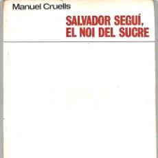 """Libros de segunda mano: SALVADOR SEGUÍ """" EL NOI DEL SUCRE"""" - MANUEL CRUELLS - EDITORIAL ARIEL. Lote 289995713"""