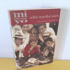 Libros de segunda mano: ISABEL OYARZÁBAL SMITH - EN MI HAMBRE MANDO YO - EDITORA MONO AZUL 2005. Lote 289996388