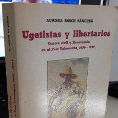 Livros em segunda mão: UGETISTAS Y LIBERTARIOS GUERRA CIVIL Y REVOLUCIÓN EL PAÍS VALENCIANO, 1936-1939 - BOSCH S. , A.. Lote 293751683