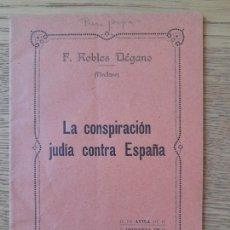 Libros de segunda mano: POLÍTICA. LA CONSPIRACIÓN JUDÍA CONTRA ESPAÑA. F. ROBLES DEGANO, IMP. EMILIO MARTIN, 1932 RARO. Lote 293764273