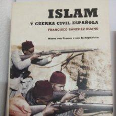 Libros de segunda mano: ISLAM Y GUERRA CIVIL ESPAÑOLA ( FRANCISCO SÁNCHEZ RUANO ). Lote 293841668