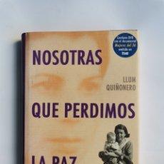 Libros de segunda mano: NOSOTRAS QUE PERDIMOS LA PAZ LLUM QUIÑONERO CON DVD. Lote 293841783