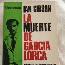 Libros de segunda mano: LA MUERTE DE GARCIA LORCA. IAN GIBSON. REPRESION NACIONALISTA DE GRANADA 1936. RUEDO IBERICO. 1975. Lote 293881333