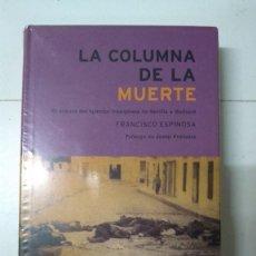 Libros de segunda mano: COLUMNA DE LA MUERTE - FRANCISCO ESPINOSA. Lote 293908938