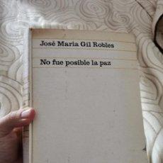 Libros de segunda mano: OCASION LIBRO DE GRAN GROSOR 852 PAGINAS. NO FUE POSIBLE LA PAZ. J.M GIL ROBLES 1ª GUERRA CIVIL 1968. Lote 294376133