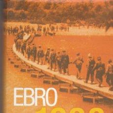 Libros de segunda mano: EBRO 1938. ANDREU BESOLÍ DAVID GESALÍ XAVIER HERNÁNDEZ DAVID ÍÑIGUEZ JOAN CARLES LUQUE. Lote 294444618
