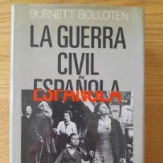 Libros de segunda mano: GUERRA CIVIL ESPAÑOLA, BURNETT BOLLOTEN, ED. ALIANZA, 1997. TAPA DURA, RARO Y BUSCADO LIBRO.. Lote 295453408
