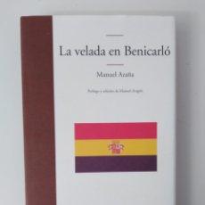 Libros de segunda mano: LA VELADA DE BENICARLÓ. DIÁLOGO DE LA GUERRA DE ESPAÑA / MANUEL AZAÑA. Lote 295902138