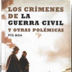 Libros de segunda mano: LOS CRÍMENES DE LA GUERRA CIVIL Y OTRAS POLÉMICAS. PEDIDO MÍNIMO EN LIBROS: 4 TÍTULOS. Lote 295921198