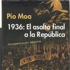 Libros de segunda mano: 1936: EL ASALTO FINAL A LA REPUBLICA. DE PÍO MOA. Lote 295921873