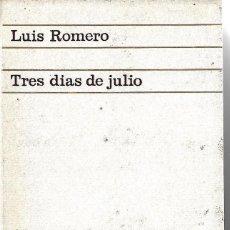 Libros de segunda mano: TRES DÍAS DE JULIO. PEDIDO MÍNIMO EN LIBROS: 4 TÍTULOS. Lote 295922158