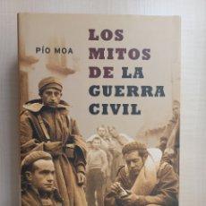 Libros de segunda mano: LOS MITOS DE LA GUERRA CIVIL. PÍO MOA. LA ESFERA DE LIBROS, DECIMOSEGUNDA EDICIÓN, 2003. ILUSTRADO. Lote 295941063