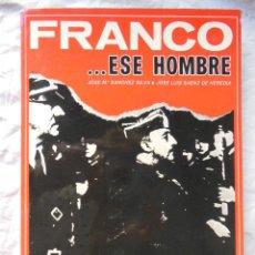 Libros de segunda mano: FRANCO ESE HOMBRE (1892-1965) 1975 JOSE MARIA SANCHEZ SILVA Y JOSE LUIS SAENZ HEREDIA. Lote 295987653
