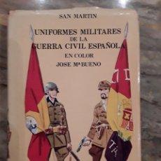 Libros de segunda mano: UNIFORMES MILITARES DE LA GUERRA CIVIL ESPAÑOLA EN COLOR. JOSÉ MARÍA BUENO. EDITORIAL SAN MARTÍN.. Lote 296880958
