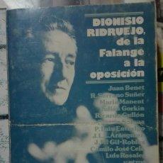 Libros de segunda mano: VVAA. DIONISIO RIDRUEJO, DE LA FALANGE A LA OPOSICIÓN. 1976. Lote 296916343