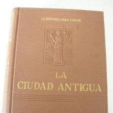 Libros de segunda mano: LA CIUDAD ANTIGUA-LA HISTORIA PARA TODOS- FUSTEL DE COULANGES :-EDT. PLUS - ULTRA- MAD.- 1947. Lote 20941259