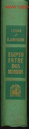 SEDAR, IRVING. GREENBERG, HAROLD J. / EGIPTO ENTRE DOS MUNDOS (Libros de Segunda Mano - Historia Antigua)