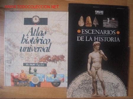 ATLAS HISTORICO UNIVERSAL + ESCENARIOS DE LA HISTORIA (Libros de Segunda Mano - Historia Antigua)
