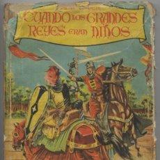 Libros de segunda mano: CUANDO LOS GRANDES REYES ERAN NIÑOS - CERVANTES 1957. Lote 26679183